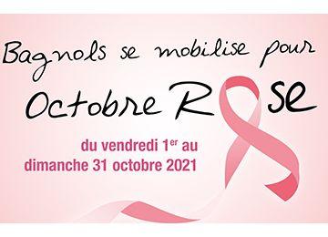 Bagnols se mobilise pour Octobre Rose du vendredi 1er au dimanche 31 octobre 2021